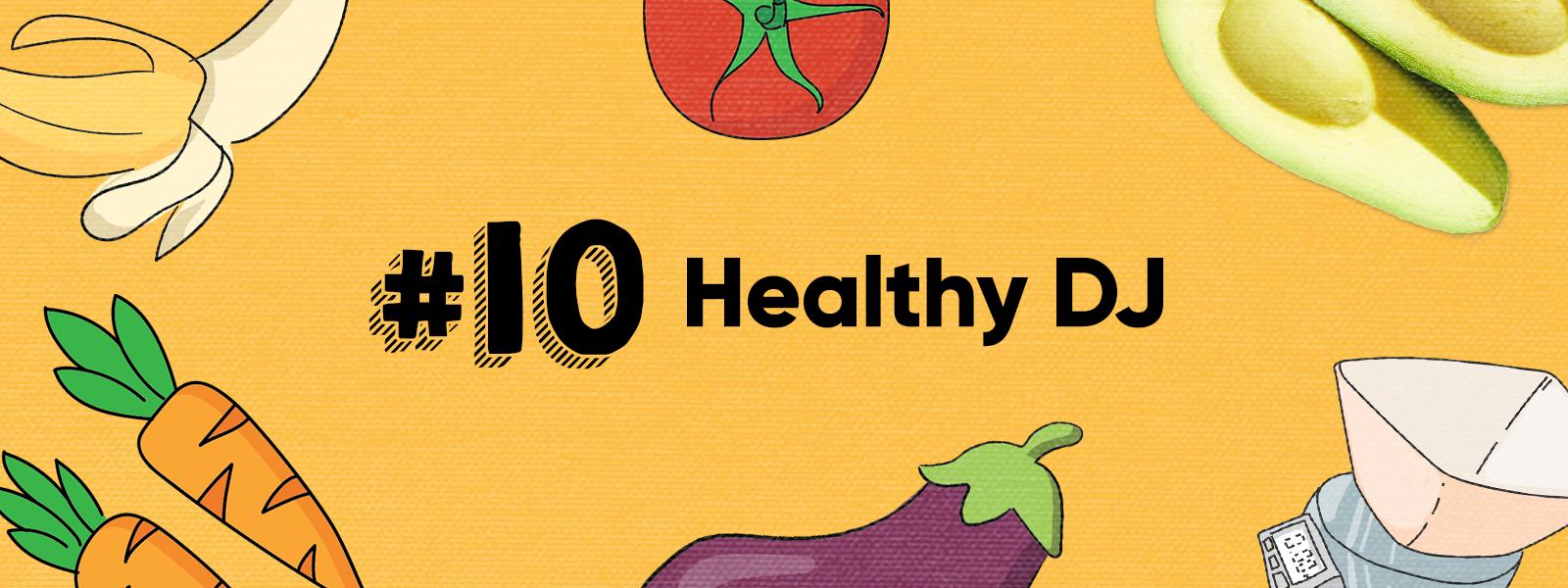 Skill 10: Healthy DJ