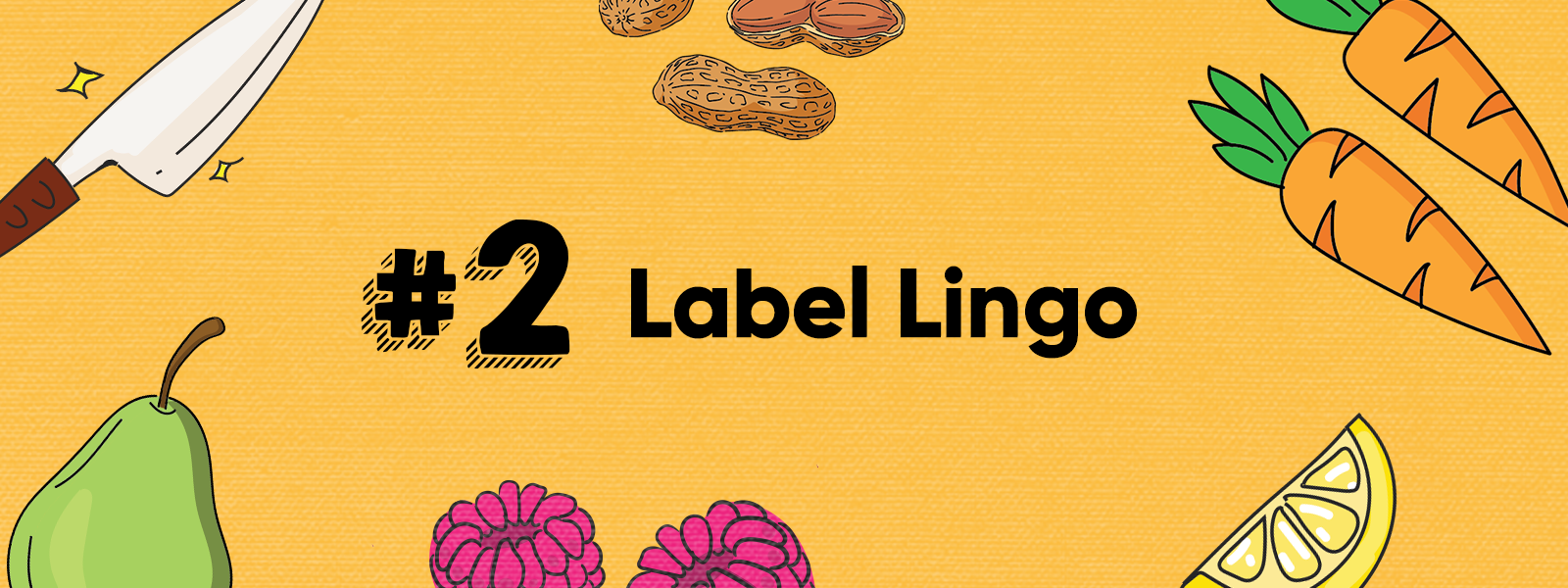 Skill 2: Label Lingo