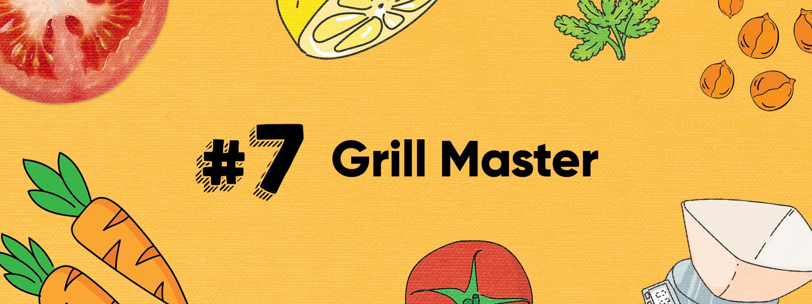 Skill 7: Grill Master